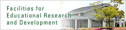 Facilities for Educational Research and Development
